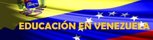 EDUCACIÓN EN VENEZUELA