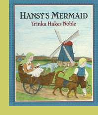 Hansy's Mermaid by Trinka Hakes Noble