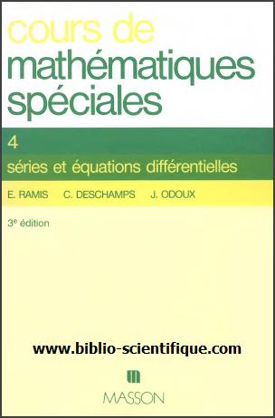 Cours De Mathematiques Speciales - Tome 4 : série et équations différentielles
