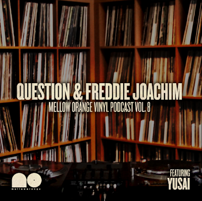 Question & Freddie Joachim ft Yusai - Mellow Orange Vinyl Podcast Vol 8 (2014)