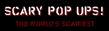 Scary Pop Ups! The World's Most Scary Pop Ups
