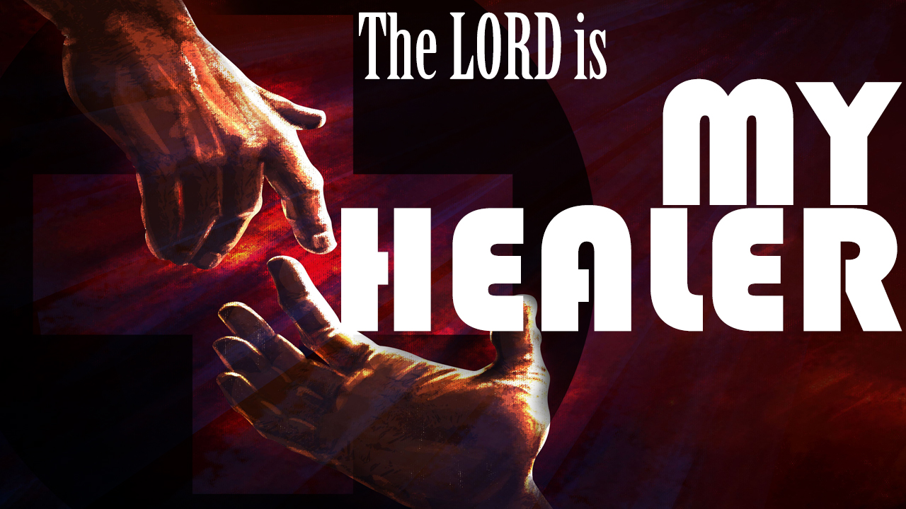 The Lord - My Healer