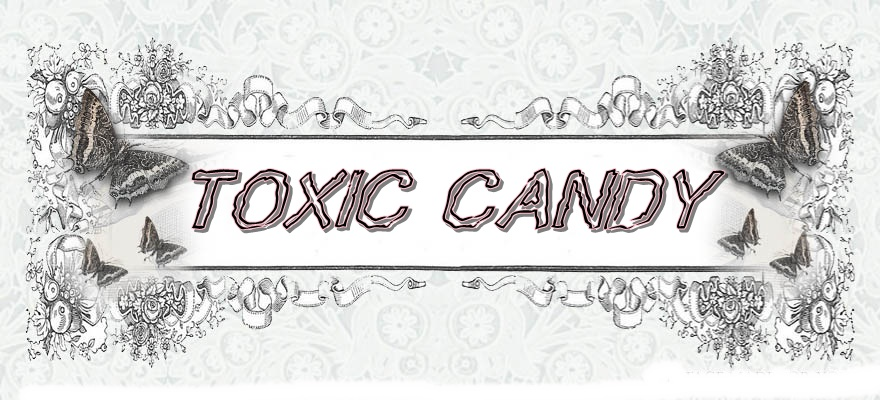 TOXIC CANDY