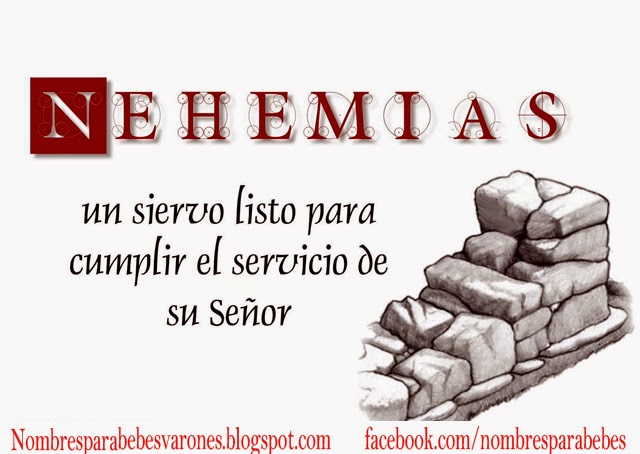 QUE SIGNIFICA EL NOMBRE NEHEMIAS - NOMBRES BIBLICOS