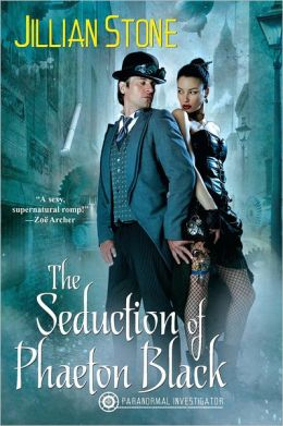 The Seduction of Phaeton Black by Jillian Stone (Phaeton Black, Paranormal Investigator #1)