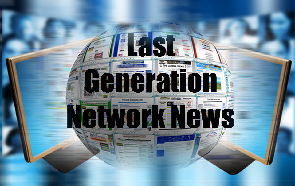 Last Generation Network News CHRISTIAN EDITION