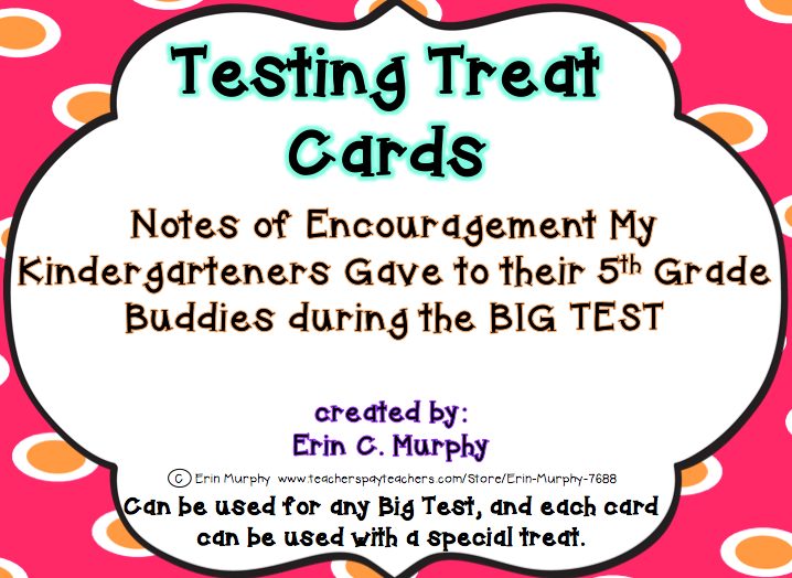 http://www.teacherspayteachers.com/Product/Testing-Treat-Cards-1153010