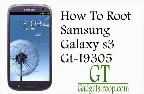How To Root Samsung Galaxy s3  lte SM-I9305