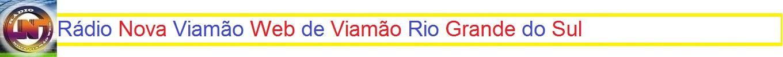 Rádio Nova Viamão Web de Viamão RGS