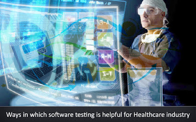 What are the Ways Software Testing is Helpful in Healthcare Industry