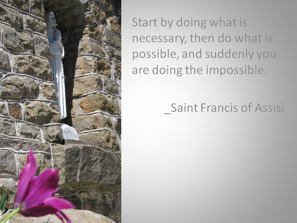 Francis Of Assisi Quotes Impossible Quotesgram