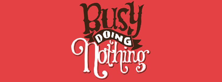 I Am Busy Doing Nothing