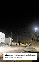 Algunos relatos casi policiacos, Ramón de Aguilar Martínez