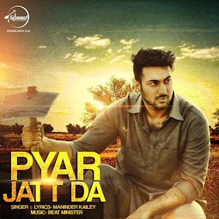 Pyar Jatt Da Lyrics - Maninder Kailey