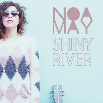 "NOA MAY ""Shiny River"""
