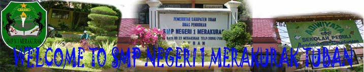 WELCOME TO SMP N 1 MERAKURAK TUBAN