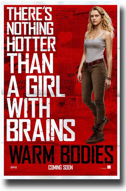 Warm Bodies Poster – Nothing Hotter - Teresa Palmer - Movie Promo Poster