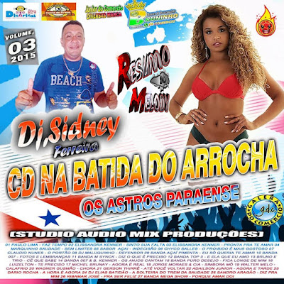 CD NA BATIDA DO ARROCHA VOL.03 OS ASTROS PARAENSE 2015 31/08/2015