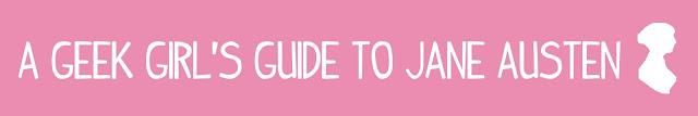 A Geek Girl's Guide to Jane Austen