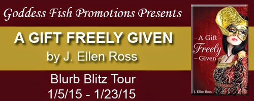 http://goddessfishpromotions.blogspot.com/2014/11/blurb-blitz-gift-freely-given-by-j.html