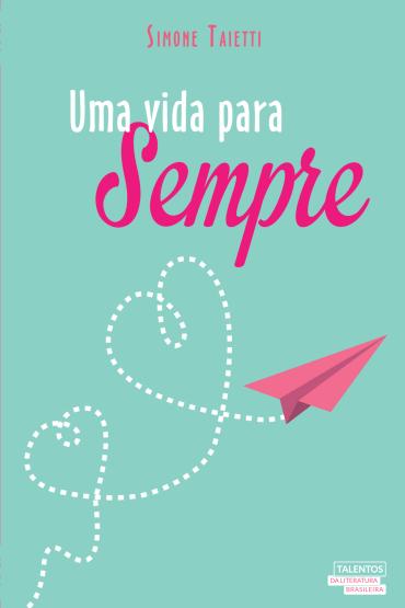 Uma vida para Sempre - Simone Taietti [Resenha]