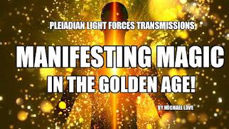 MICHAEL LOVE: 💜 *** MANIFESTATION DER MAGIE IM GOLDENEN ZEITALTER - PLEIADISCHE LICHTKRÄFTE! ***