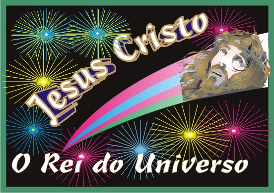 Jesus Cristo O Rei do Universo