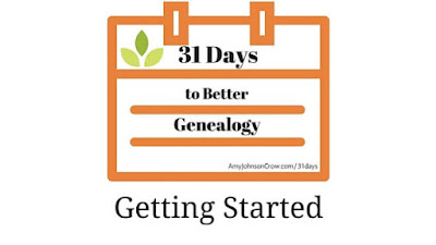 31 Days To Better Genealogy Getting Started