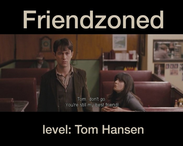 Friendzoned - Level Tom Hansen