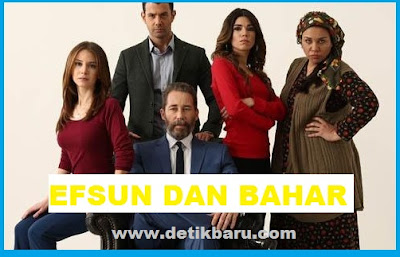 Serial Drama Turki Efsun dan Bahar
