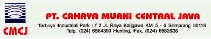 Lowongan Kerja PT Cahaya Murni Central Java – Semarang (Production Supervisor, Production Foreman, Quality Control)