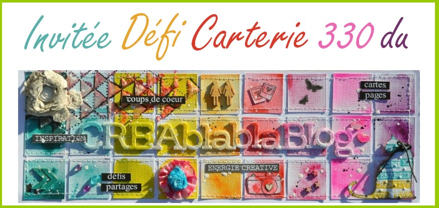 Invitée carterie au Créablablablog Défi 330