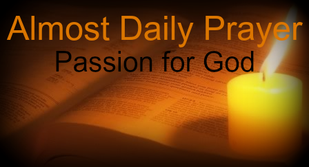 Almost Daily Prayer - Passion for God