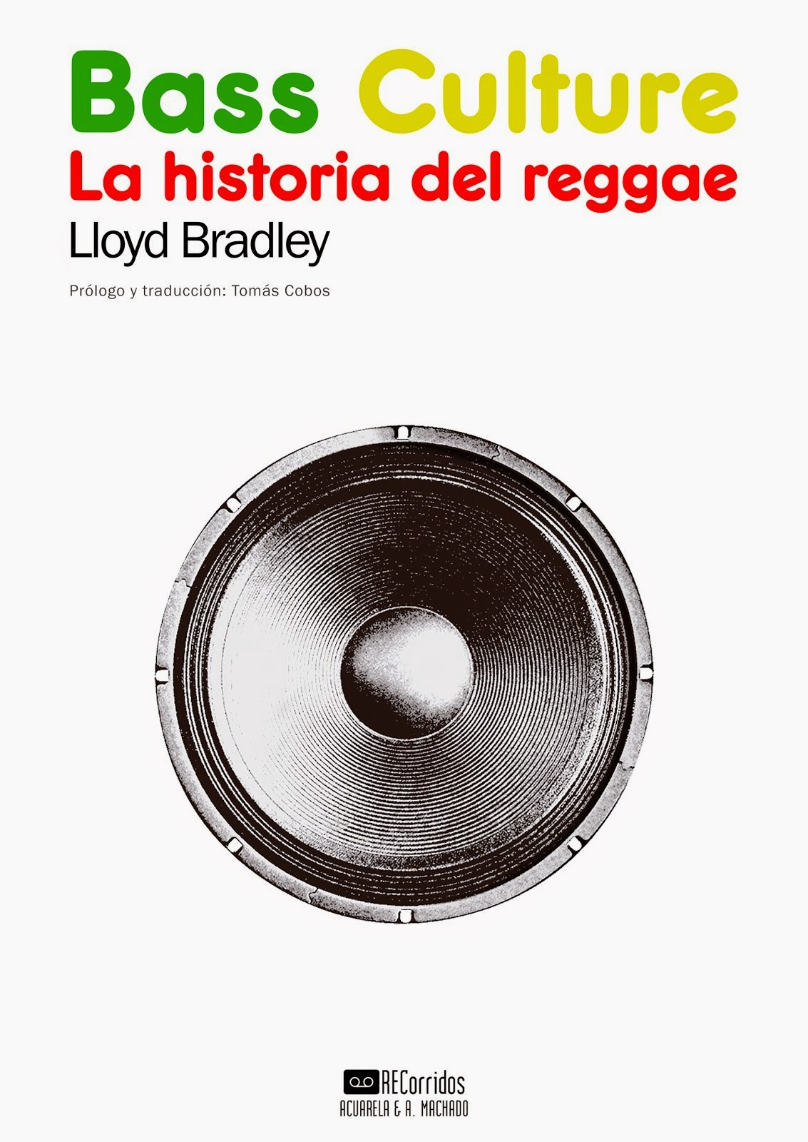 <i>Bass Culture: la historia del reggae</i>, de Lloyd Bradley