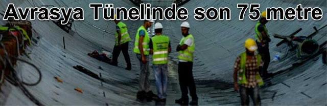 Avrasya tunelinde son 75 metre