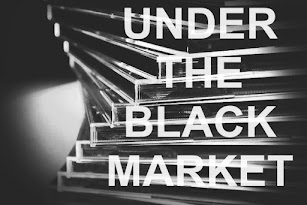 UNDER THE BLACK MARKET