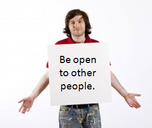 Be Open To Other People.