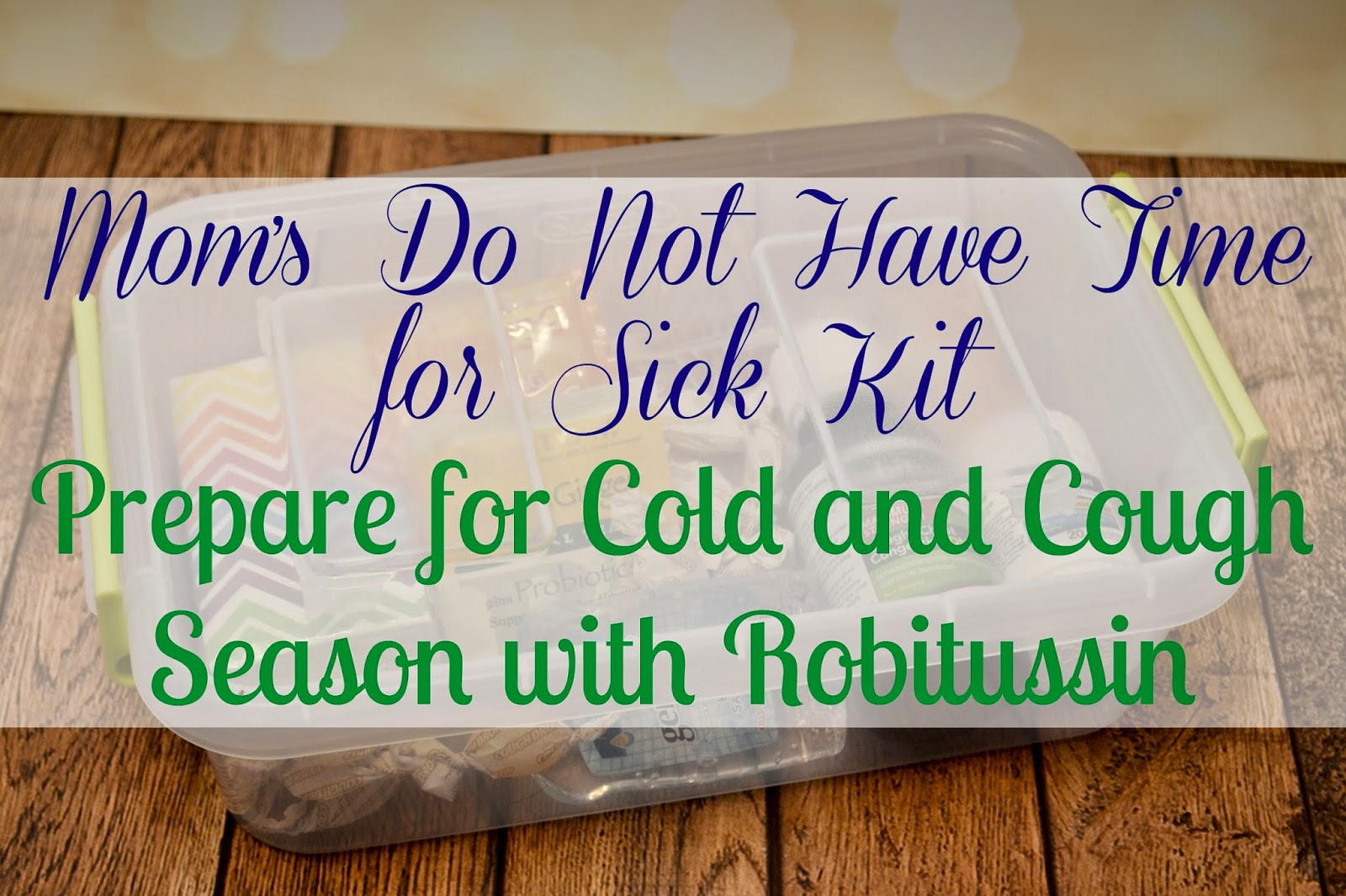 cold, cough and flu season, CCFS, Robitussin. Sick Kit.  Cold and flu sick kit.