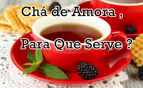 Chá de Amora para Que serve