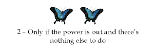 2 butterfly rating: Only if the power is out and there's nothing else to do