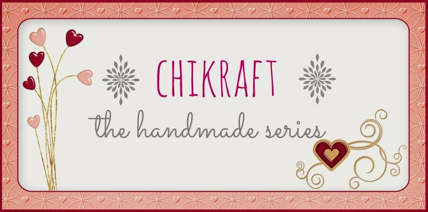 Chikraft - The Handmade Series
