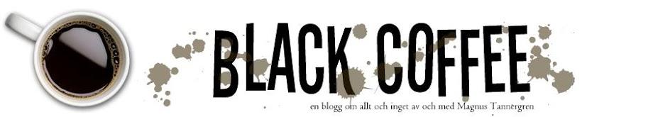 Black Coffee - Svagt kaffe är Djävulen i en kopp!