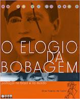 Elogio da Bobagem - palhaços do brasil e do mundo.