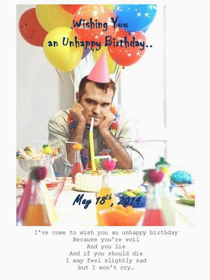 Life is Rocked May 2014 – Morrissey Birthday Card
