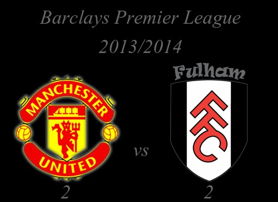 Manchester United vs Fulham Result Barclays Premier League 20132014
