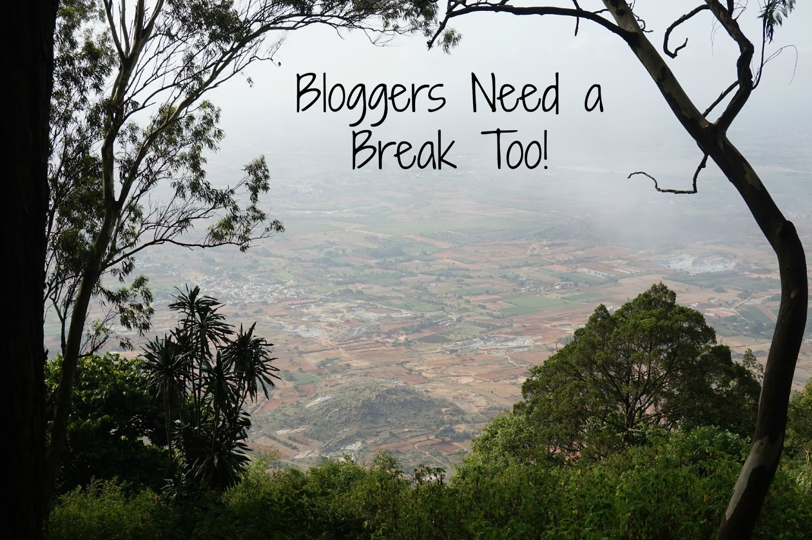 Bloggers Need a Break too vacation