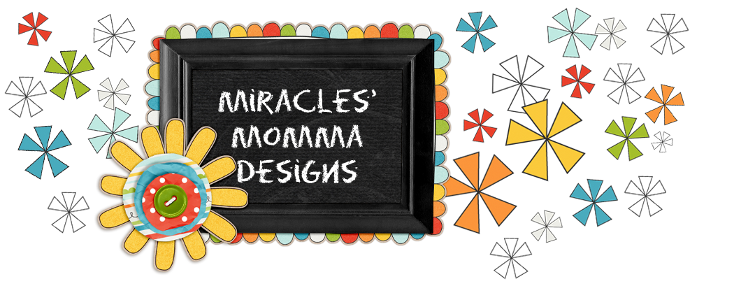 Miracles Momma Designs