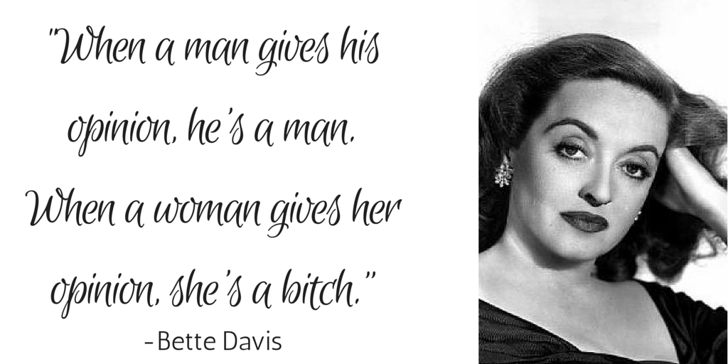 5 Quotes from 5 Kick-ass Women - Bette Davis on opinions