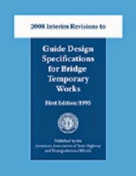 AASHTO Guide Design Specifications for Bridge Temporary Works