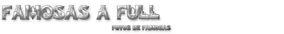 Fotos de Famosas A Full